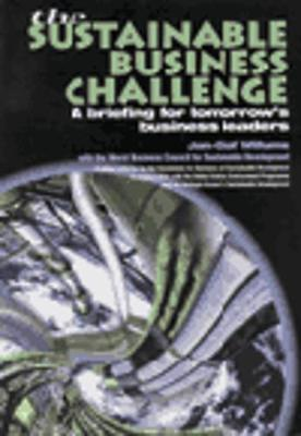 The Sustainable Business Challenge: A Briefing for Tomorrow's Business Leaders (Paperback)