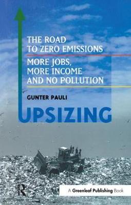 UpSizing: The Road to Zero Emissions: More Jobs, More Income and No Pollution (Paperback)