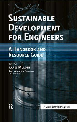 Sustainable Development for Engineers: A Handbook and Resource Guide (Hardback)