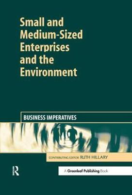 Small and Medium-Sized Enterprises and the Environment: Business Imperatives (Hardback)
