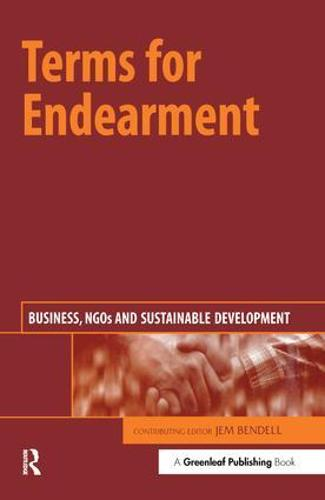 Terms for Endearment: Business, NGOs and Sustainable Development (Hardback)