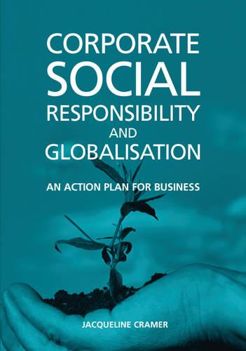 Corporate Social Responsibility and Globalisation: An Action Plan for Business (Hardback)