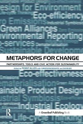 Metaphors for Change: Partnerships, Tools and Civic Action for Sustainability (Paperback)