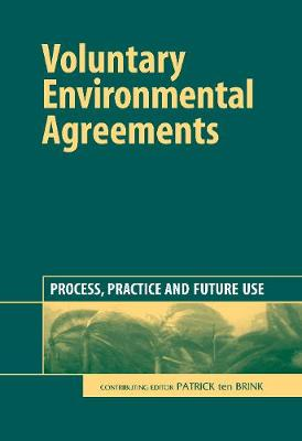 Voluntary Environmental Agreements: Process, Practice and Future Use (Hardback)