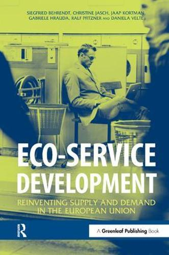 Eco-service Development: Reinventing Supply and Demand in the European Union (Hardback)