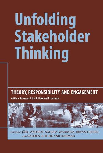 Unfolding Stakeholder Thinking: Unfolding Stakeholder Thinking Theory, Responsibility and Engagement No. 1 (Hardback)