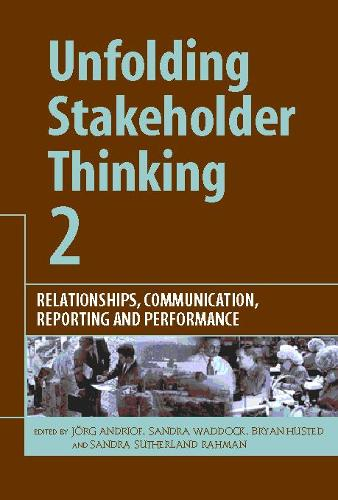 Unfolding Stakeholder Thinking 2: Relationships, Communication, Reporting and Performance (Hardback)