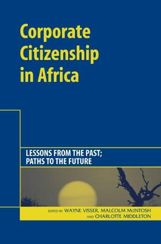 Corporate Citizenship in Africa: Lessons from the Past; Paths to the Future (Hardback)