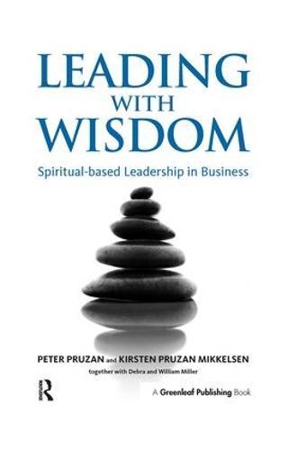 Leading with Wisdom: Spiritual-based Leadership in Business (Hardback)