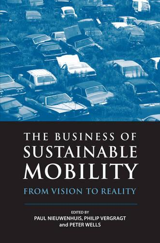 The Business of Sustainable Mobility: From Vision to Reality (Hardback)