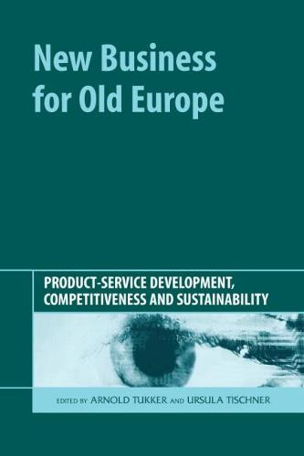 New Business for Old Europe: Product-Service Development, Competitiveness and Sustainability (Hardback)