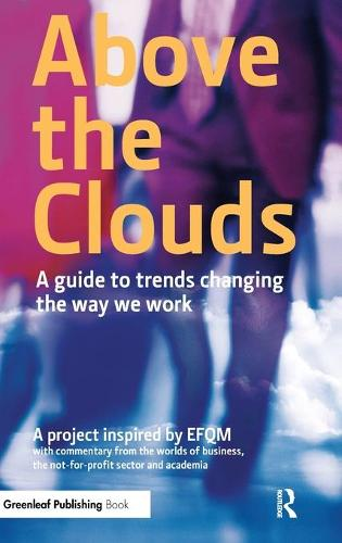 Above the Clouds: A Guide to Trends Changing the Way we Work (Hardback)