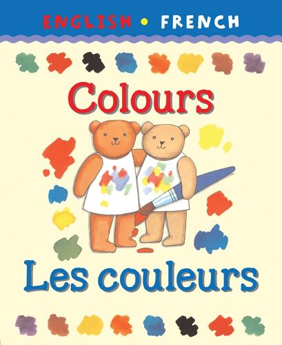 Colours/Les couleurs - Bilingual First Books French (Paperback)