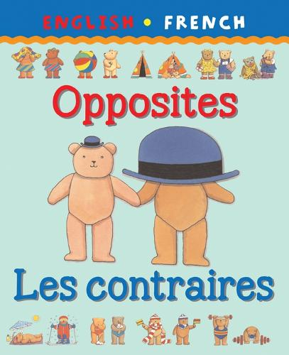 Opposites/Les Contraires - Bilingual First Books (Paperback)