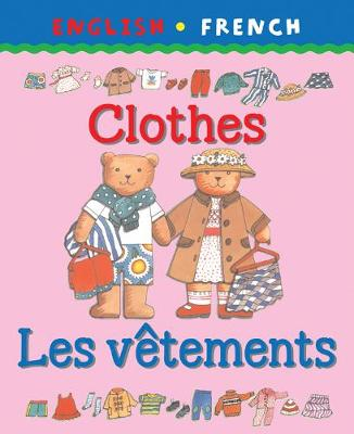 Clothes/Les vetements - Bilingual First Books French (Paperback)