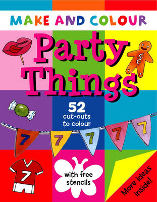 Make and Colour Party Things - Make & Colour S. (Paperback)