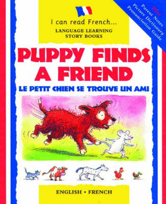 Puppy Finds a Friend/Le Petit Chien Se Trouve Un Ami - I Can Read French and English 8 (Hardback)
