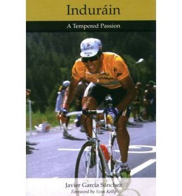 Indurain: A Tempered Passion (Paperback)
