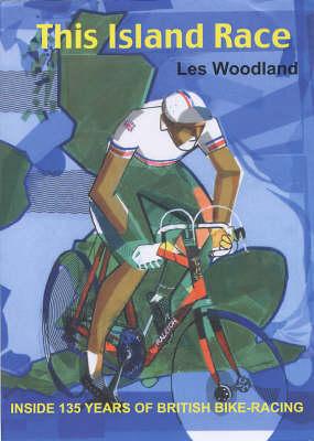 This Island Race: Inside 135 Years of British Bike-Racing (Paperback)