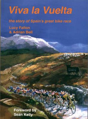 Viva La Vuelta!: The Story of Spain's Great Bike Race (Hardback)