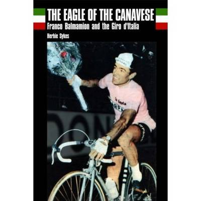 The Eagle of Canavese: Franco Balmamion and the Giro d'Italia (Paperback)