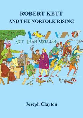 Robert Kett and the Norfolk Rising (Paperback)
