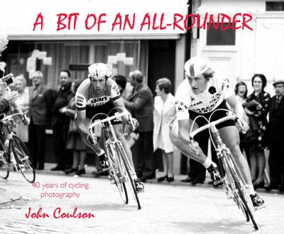 A Bit of an All-rounder: 40 Years of Cycling Photography (Paperback)