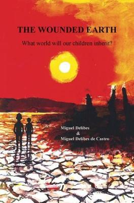 The Wounded Earth: What World Will Our Children Inherit? (Paperback)