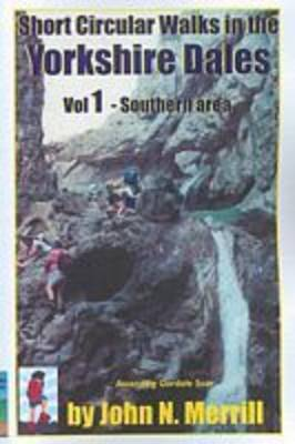 Short Circular Walks in the Yorkshire Dales: Southern Area Vol 1 - Short circular walk guides (Paperback)