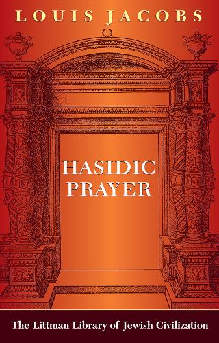 Hasidic Prayer: With a New Introduction - Littman Library of Jewish Civilization (Paperback)