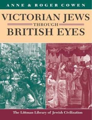 Victorian Jews Through British Eyes - Littman Library of Jewish Civilization (Hardback)