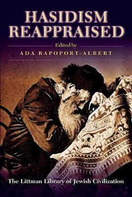 Hasidism Reappraised - Littman Library of Jewish Civilization (Paperback)