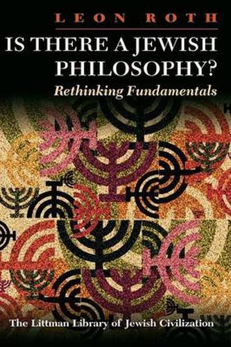 Is There a Jewish Philosophy?: Rethinking Fundamentals - The Littman Library of Jewish Civilization (Paperback)