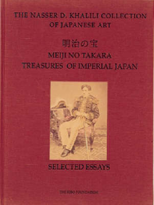 Meiji No Takara =: Treasures of Imperial Japan, Volume 1, Selected Essays Selected Essays (Hardback)