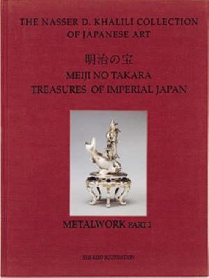 Treasures of Imperial Japan, Volume 2, Parts 1 and 2, Metalwork (Hardback)