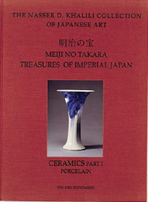 Treasures of Imperial Japan, Volume 5, Ceramics, Part 1, Porcelain (Hardback)