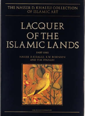 Lacquer of the Islamic Lands, part 1 - The Nasser D. Khalili Collection of Islamic Art 22.1 (Hardback)