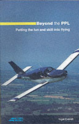 Beyond the PPL: Putting the Fun and Skill into Flying (Paperback)