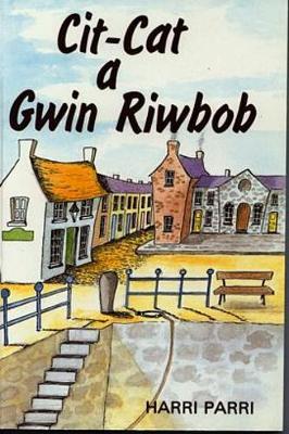 Cit-Cat a Gwin Riwbob (Paperback)