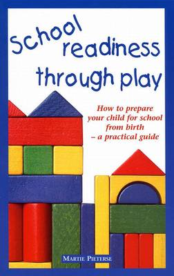 School Readiness Through Play: How to Prepare Your Child for School from Birth - A Practical Guide - Dreamtime Stories from Africa (Paperback)