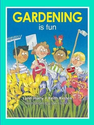 Gardening is fun: A leading South African guide for young gardeners! (Paperback)