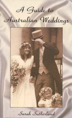 A Guide to Australian Weddings (Paperback)