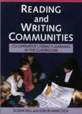 Reading and Writing Communities: Co-operative Literacy Learning in the Classroom (Paperback)