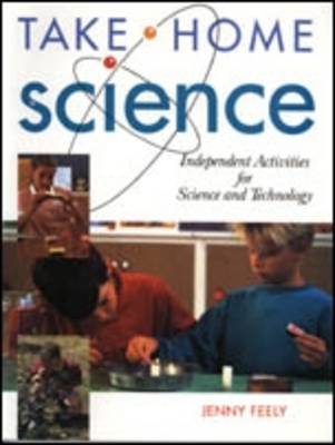 Take Home Science: Independent Activities for Science and Technology (Paperback)