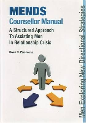 MENDS Counsellor Manual: A Structured Approach to Assisting Men in Relationship Crisis (Paperback)