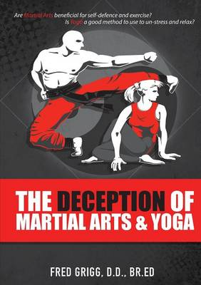 The Deception of Martial Arts and Yoga (Paperback)