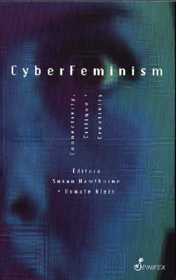 Cyberfeminism: Connectivity, Critique and Creativity (Paperback)