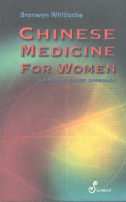 Chinese Medicine for Women: A Common Sense Approach (Paperback)