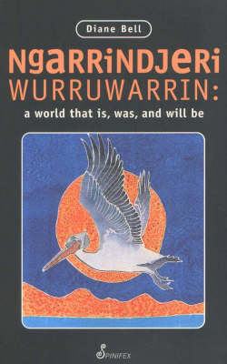 Ngarrindjeri Wurruwarrin: A World That is, Was and Will be (Paperback)