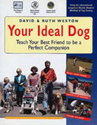 Your Ideal Dog: Teach Your Best Friend to be a Perfect Companion (Paperback)